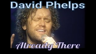 David Phelps - Already There from Legacy Of Love (Official Music Video)