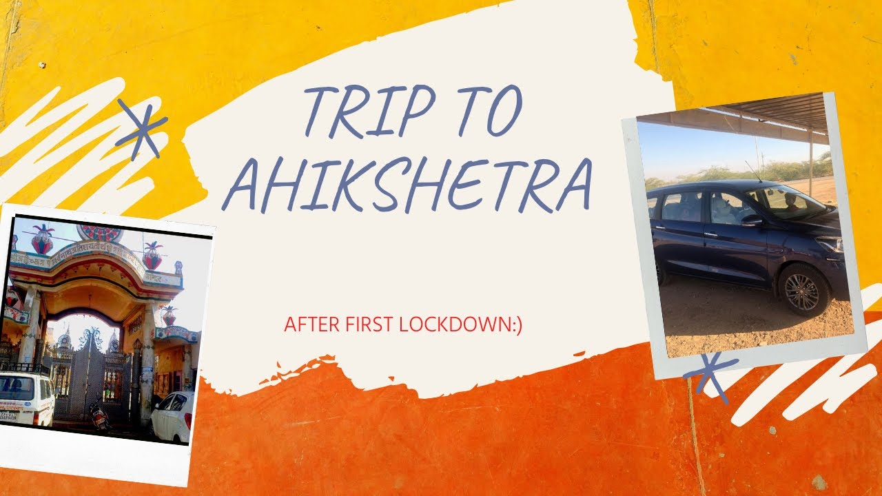 Trip to Ahikshreta after first lockdown   पहले lockdown के ...