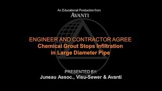 WEBINAR: Engineer & Contractor Agree: Chemical Grout Stops Infiltration in Large Diameter Pipe