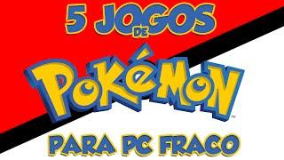5 Jogos de POKÉMON Para Pc Fraco (DOWNLOAD) |Pc Fraco
