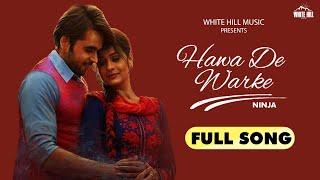Ninja New Punjabi Song : Hawa De Warke   Goldboy   Latest Punjabi Songs 2020   White Hill Music