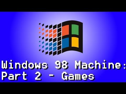 Windows 98 Machine: Part 2 - Games