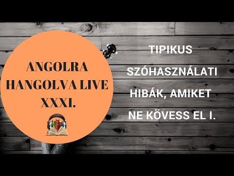 Angolra Hangolva Live XXXI - Tipikus szóhasználati hibák, amiket ne kövess el