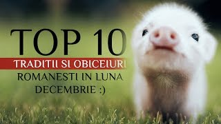 TOP 10 TRADITII SI OBICEIURI ROMANESTI IN LUNA DECEMBRIE