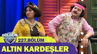 Altın Kardeşler - Güldür Güldür Show 227.Bölüm