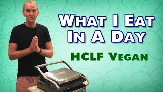 what i eat in a day   vegan hclf