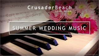 Best Wedding Songs | Piano Love Songs for Summer Wedding 2015 | Wedding Instrumental Music Playlist