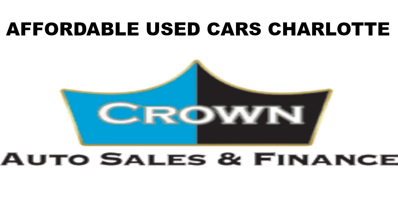 Used Cars Charlotte Nc >> Affordable Used Cars Charlotte Nc Crown Auto Financing