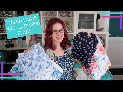 March 2018 Fabric Haul and Sewing Plans
