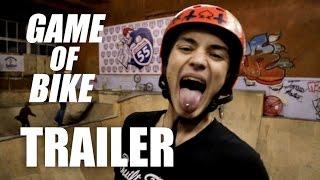 Game Of Bike #13 - Trailer (Bmx)