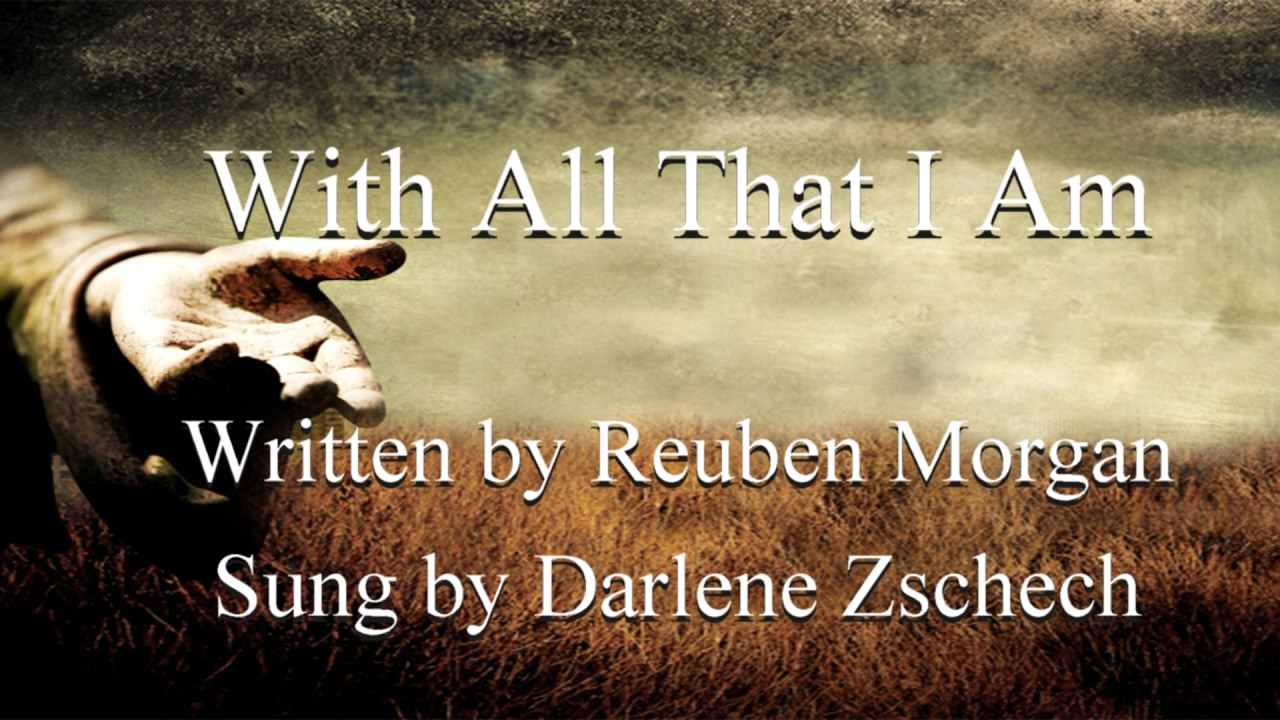 With All That I Am - Darlene Zschech