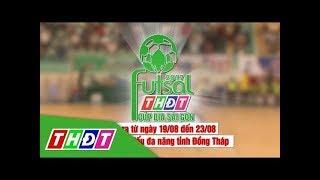 Trailer Giải bóng đá Futsal Truyền hình Đồng Tháp 2017 cúp Bia Sài Gòn   THDT