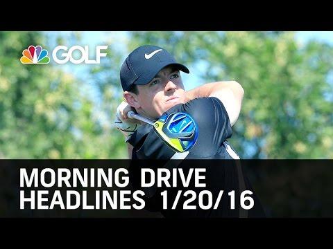Morning Drive Headlines 1/20/16  | Golf Channel