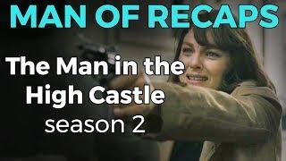 RECAP!!! - Man in the High Castle: Season 2