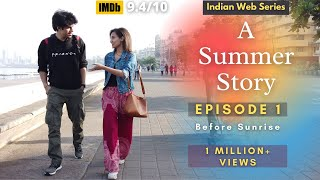 A Summer Story - Episode 01 - Before Sunrise