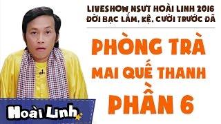 Liveshow NSƯT Hoài Linh 2016 - Phần 6 - Đời Bạc Lắm, Kệ, Cười Trước Đã - Phòng