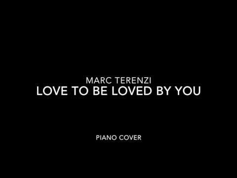 Marc Terenzi - Love to be loved by you - Piano Cover