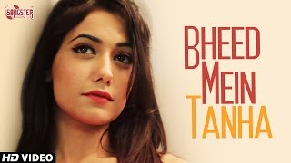 New Hindi Songs 2014 - Bheed Mein Tanha | Gaurav Bhatt | Indian Songs 2014 New