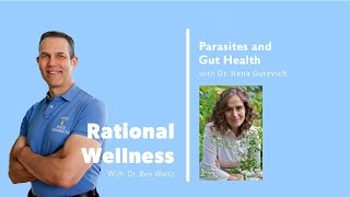 Parasites and Gut Health with Dr. Ilana Gurevich: Rational Wellness Podcast 176