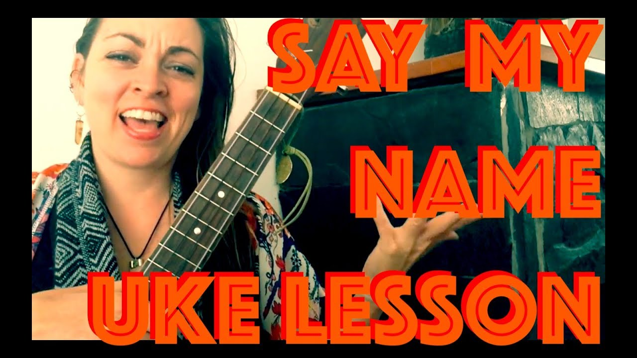 How to Play SAY MY NAME Ukulele Lesson Destiny's Child Strum Chords