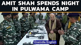 Amit Shah spends night at CRPF camp in Pulwama, pays tribute to martyrs | Oneindia News
