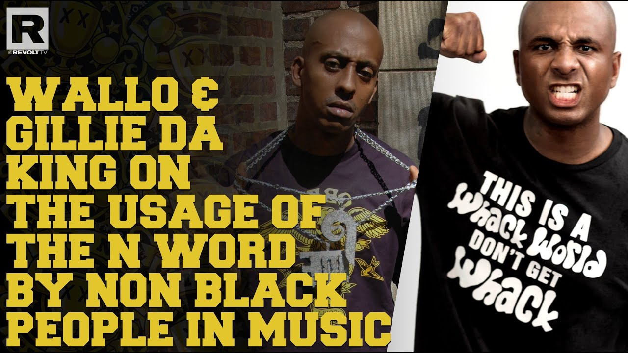 Wallo & Gillie Da King On The Usage Of The N Word By Non Black People In Music