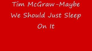 tim mcgraw maybe we should just sleep on it