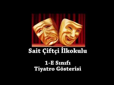 Sait Ciftci İlkokulu 1 E Sınıfı Tiyatro Gosterisi