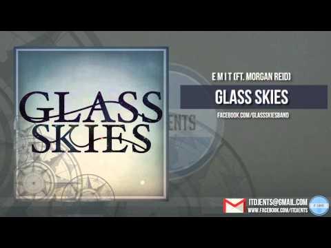 Glass Skies - E M I T (ft.  Morgan Reid) [Exclusive Premiere]