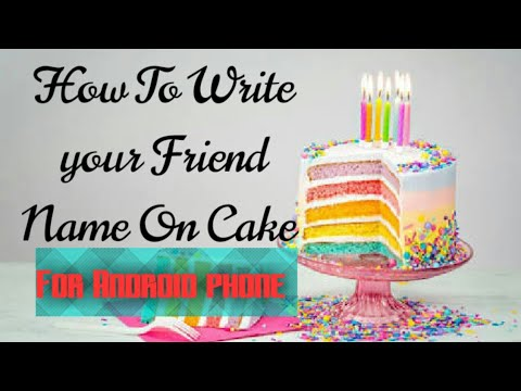How To Write Name On Birthday Cake For your phone