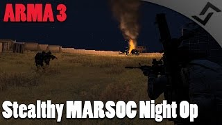 ARMA 3 - Stealthy MARSOC Night Op - SMAW Rocket Launcher Gameplay