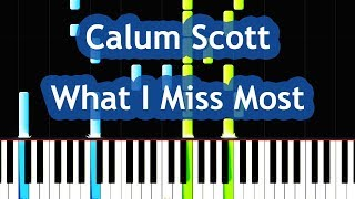 Calum Scott - What I Miss Most Piano Tutorial