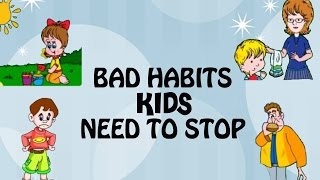 Bad Habits Kids Need To Stop Good Habits And Manners For Kids In English