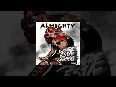 Almighty - Siempre Esta Conmigo [ Official Audio ]
