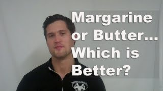 Hitchin Personal Trainer - Margarine or Butter... Which is Better?
