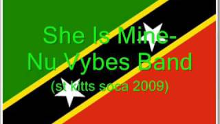She Is Mine -Nu Vybes Band (St Kitts Soca 2009)