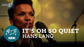 It's Oh So Quiet - Hans Lang | Lyambiko | WDR Funkhausorchester