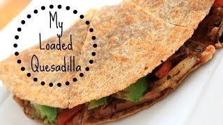 Stay Fit Sunday | My Loaded Quesadilla