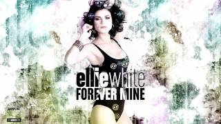 Ellie White - Forever Mine