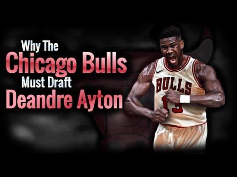 Why The Chicago Bulls MUST DRAFT Deandre Ayton!