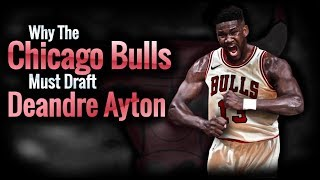 Why The Chicago Bulls MUST DRAFT Deandre Ayton!