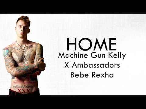 Machine Gun Kelly, X Ambassadors, BeBe Rexha - Home (With Lyrics)