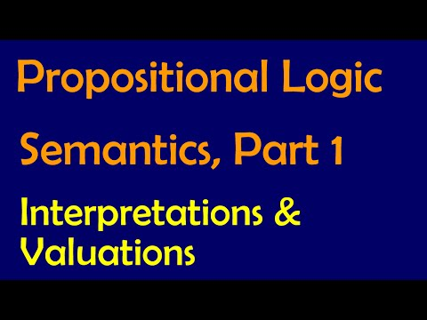 Propositional Logic: Semantics, Part 1