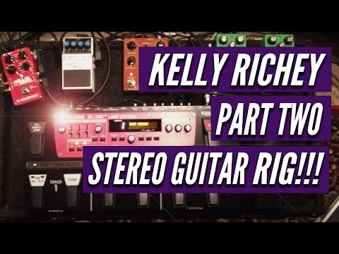 Kelly Richey - Stereo Guitar Rig Part 2