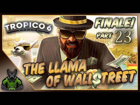 The Llama of Wall Street - Part 23 FINALE! ~ FrogDogLive! ~ Let's Play Tropico 6 ~ |