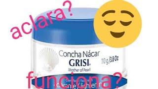 Crema concha nacar de Grisi// Mi experiencia 😊💚