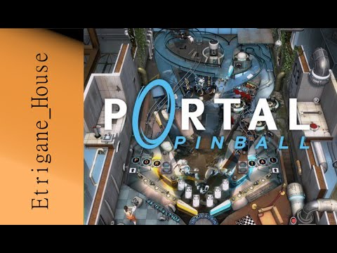 [Flipper] Portal Pinball - Session 1