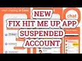 HOW TO UNBLOCK (FIX) HIT ME UP APP ACCOUNT
