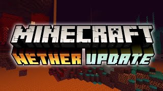 The Nether Update: The Good & The Bad