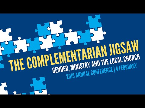 2019 P&A Conference: The complementarian jigsaw: Gender, ministry and the local church (Talk 2) ...